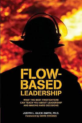 Flow-Based Leadership by Judith L. Glick-Smith