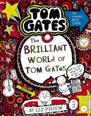 Tom Gates #1: The Brilliant World of Tom Gates (re-release) by Liz Pichon
