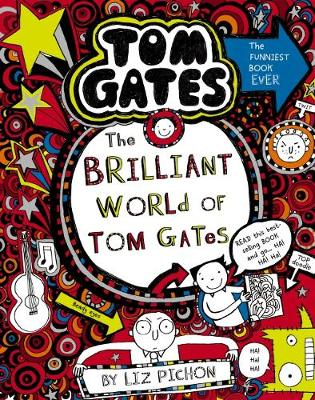 Tom Gates #1: The Brilliant World of Tom Gates (re-release) by Liz Pichon
