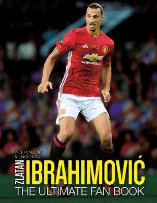 Zlatan Ibrahimovic Ultimate Fan Book book