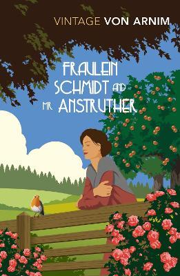 Fraulein Schmidt and Mr Anstruther by Elizabeth Von Arnim