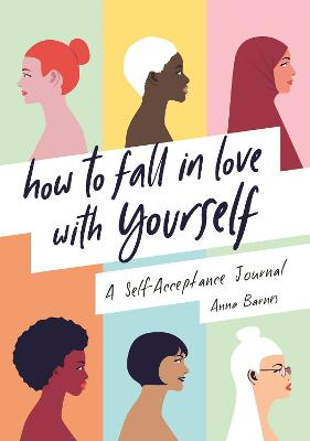 How to Fall in Love With Yourself: A Self-Acceptance Journal book