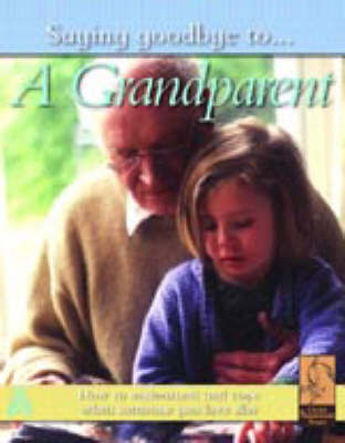 SAYING GOODBYE TO A GRANDPARENT by Nicola Edwards