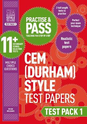 Practise and Pass 11+ CEM Test Papers - Test Pack 1 by Peter Williams