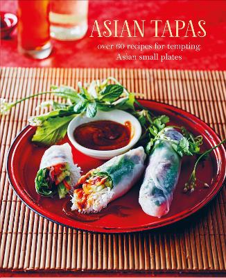 Asian Tapas by Ryland Peters & Small