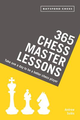 365 Chess Master Lessons by Andrew Soltis