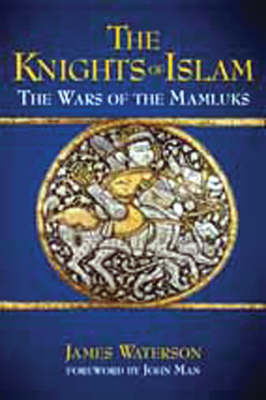 The Knights of Islam by James Waterson
