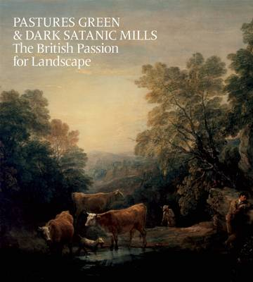 Pastures Green and Dark Satanic Mills by Tim Barringer