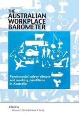 The Australian Workplace Barometer by Maureen F. Dollard