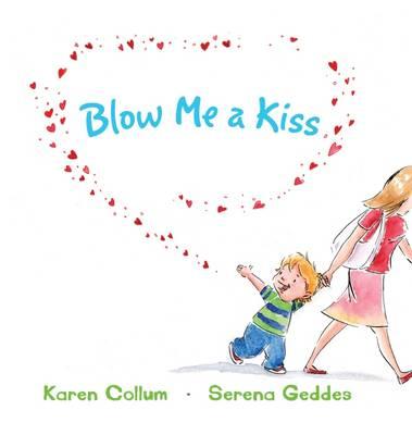 Blow Me a Kiss by Karen Collum