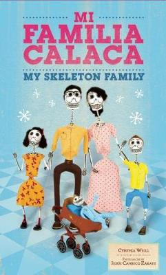 Mi Familia Calaca / My Skeleton Family by Cynthia Weill