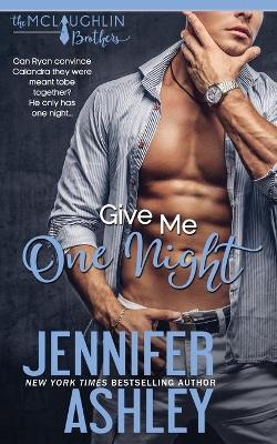 Give Me One Night by Jennifer Ashley