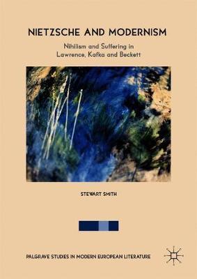 Nietzsche and Modernism by Stewart Smith