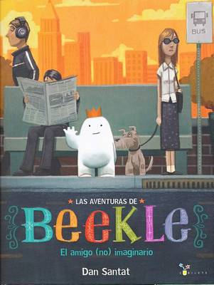 Las Aventuras de Beekle by Dan Santat