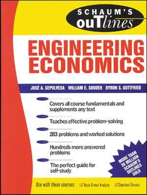 Schaums Outline of Engineering Economics by Jose A. Sepulveda