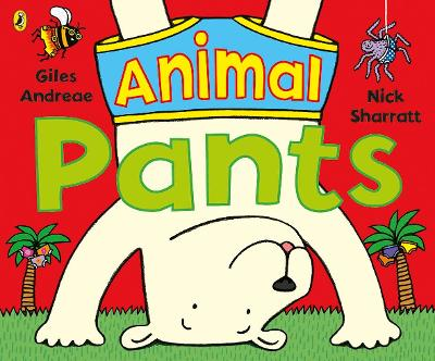 Animal Pants: from the bestselling Pants series by Giles Andreae