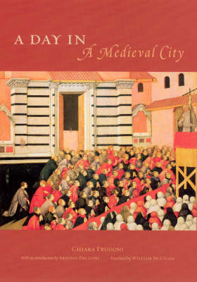 Day in a Medieval City by Chiara Frugoni