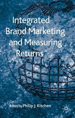 Integrated Brand Marketing and Measuring Returns book