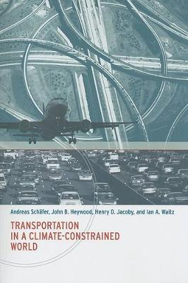 Transportation in a Climate-Constrained World by Andreas Schafer