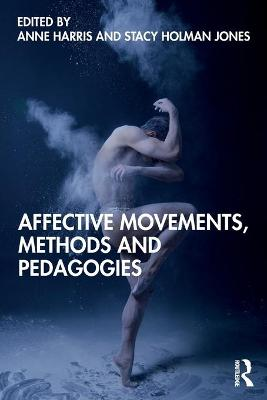 Affective Movements, Methods and Pedagogies by Anne Harris