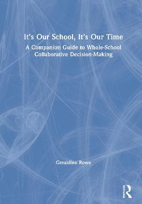 It's Our School, It's Our Time: A Companion Guide to Whole-School Collaborative Decision-Making book