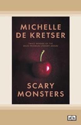 Scary Monsters by Michelle de Kretser