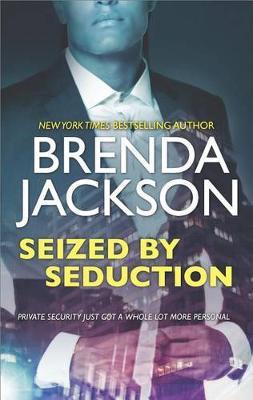 Seized by Seduction by Brenda Jackson