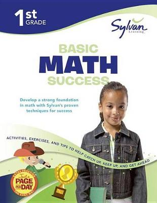 First Grade Basic Math Success (Sylvan Workbooks) by Sylvan Learning