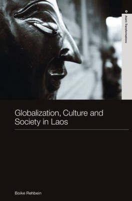 Globalization, Culture and Society in Laos book