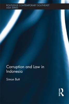 Corruption and Law in Indonesia by Simon Butt