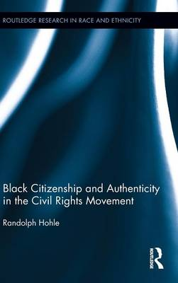 Black Citizenship and Authenticity in the Civil Rights Movement book