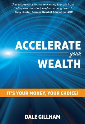 Accelerate Your Wealth by Dale Gillham