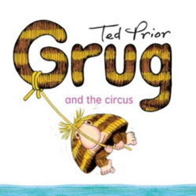 Grug And The Circus by Ted Prior