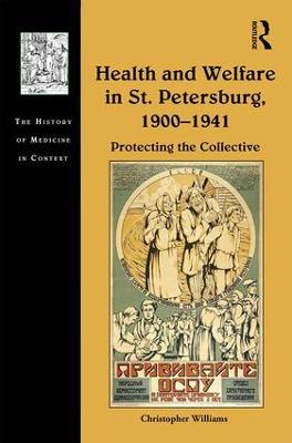 Health and Welfare in St. Petersburg, 1900-1941 by Christopher Williams