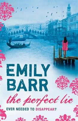 The Perfect Lie by Emily Barr