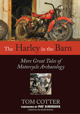The Harley in the Barn by Tom Cotter