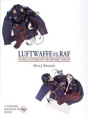 Luftwaffe vs. RAF by Mick J. Prodger