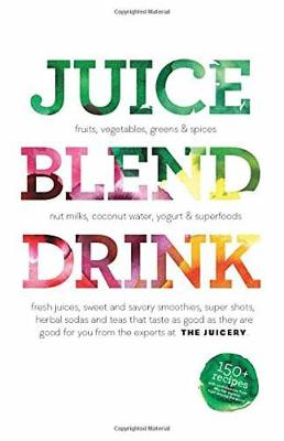 Juice. Blend. Taste by Cindy Palusamy