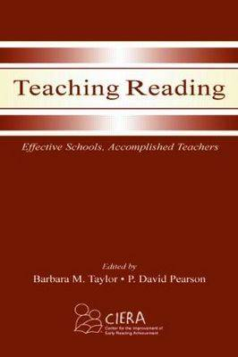Teaching Reading: Effective Schools, Accomplished Teachers by Barbara M. Taylor