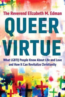Queer Virtue by Elizabeth M. Edman