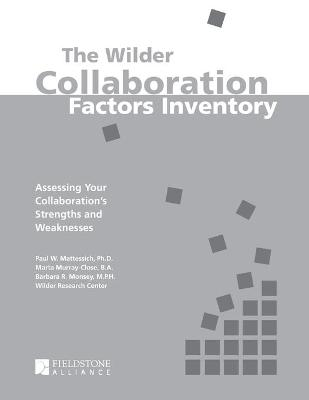 Wilder Collaboration Factors Inventory by Paul W Mattessich