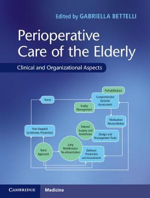 Perioperative Care of the Elderly by Gabriella Bettelli