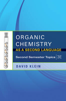 Organic Chemistry as a Second Language by David R. Klein