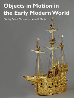 Objects in Motion in the Early Modern World book