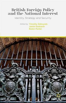 British Foreign Policy and the National Interest by Timothy Edmunds