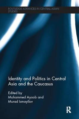 Identity and Politics in Central Asia and the Caucasus book
