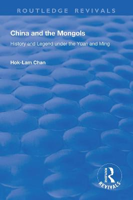 China and the Mongols: History and Legend Under the Yuan and Ming by Hok-Lam Chan