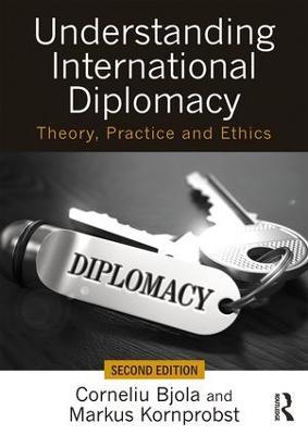 Understanding International Diplomacy by Corneliu Bjola