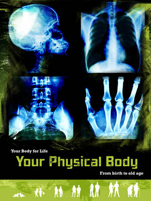Your Physical Body by Anne Rooney