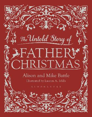 The Untold Story of Father Christmas by Alison Battle